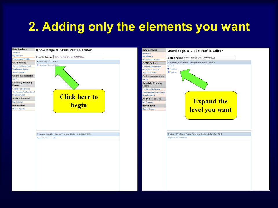 2. Adding only the elements you want Click here to begin Expand the level you want