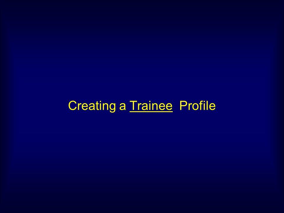 Creating a Trainee Profile