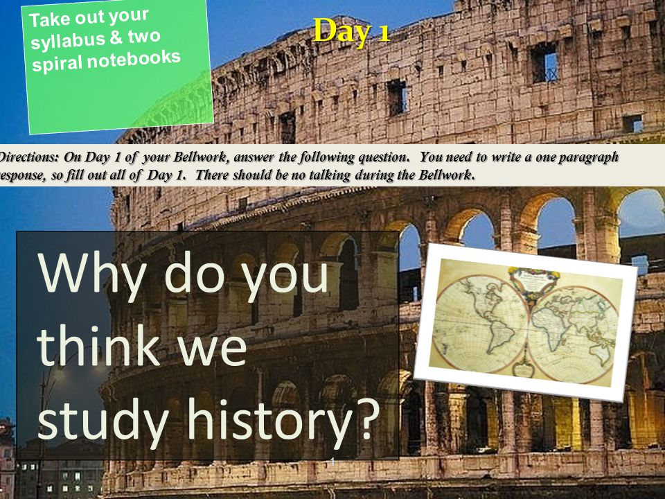 Why do you think we study history.