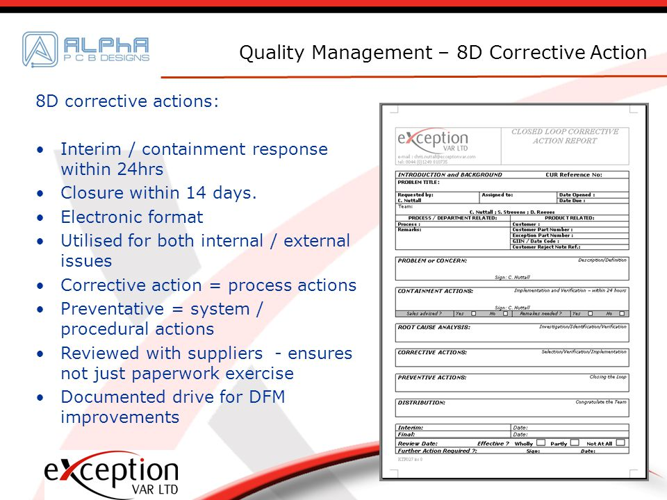 8D corrective actions: Interim / containment response within 24hrs Closure within 14 days.