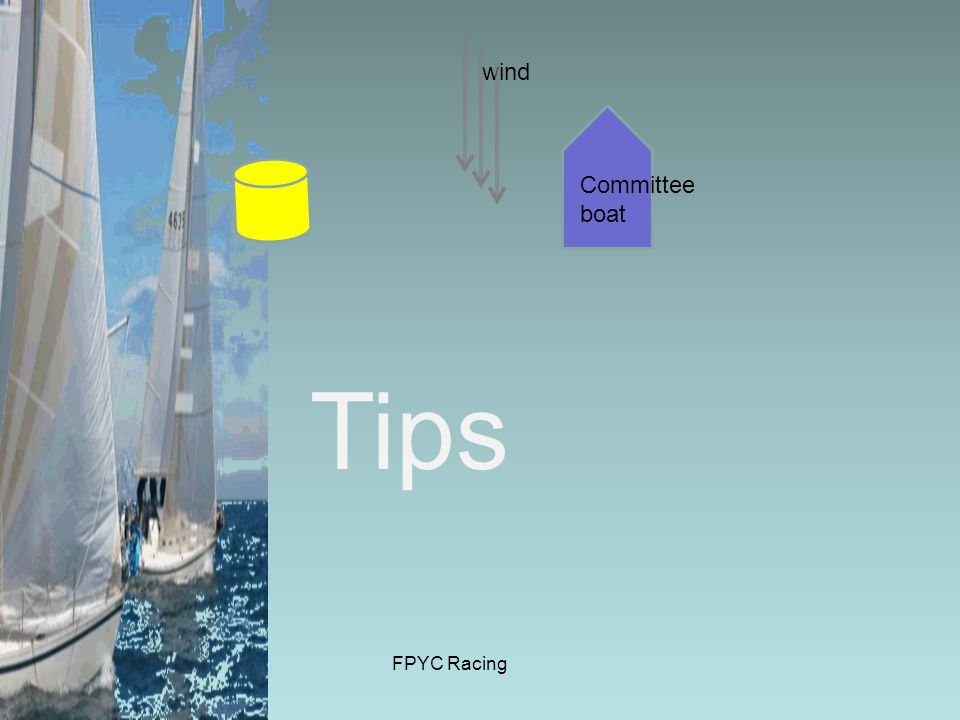 FPYC Racing wind Committee boat Tips