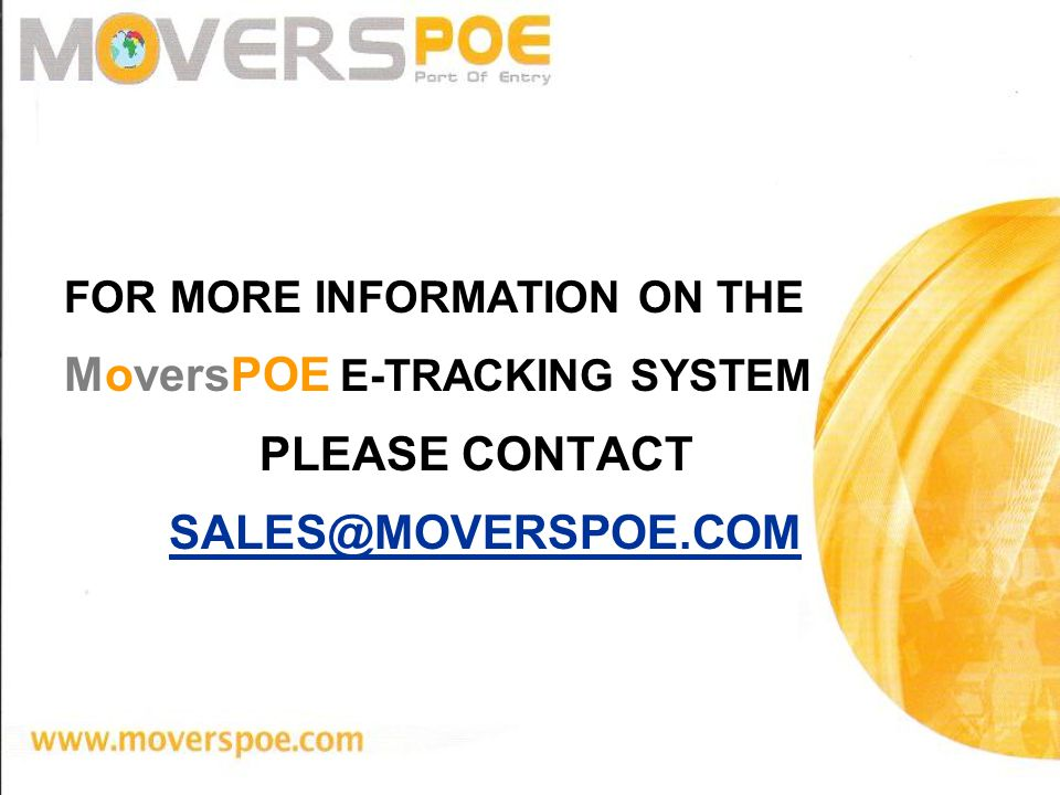 FOR MORE INFORMATION ON THE MoversPOE E-TRACKING SYSTEM PLEASE CONTACT SALES@MOVERSPOE.COM Contact Details