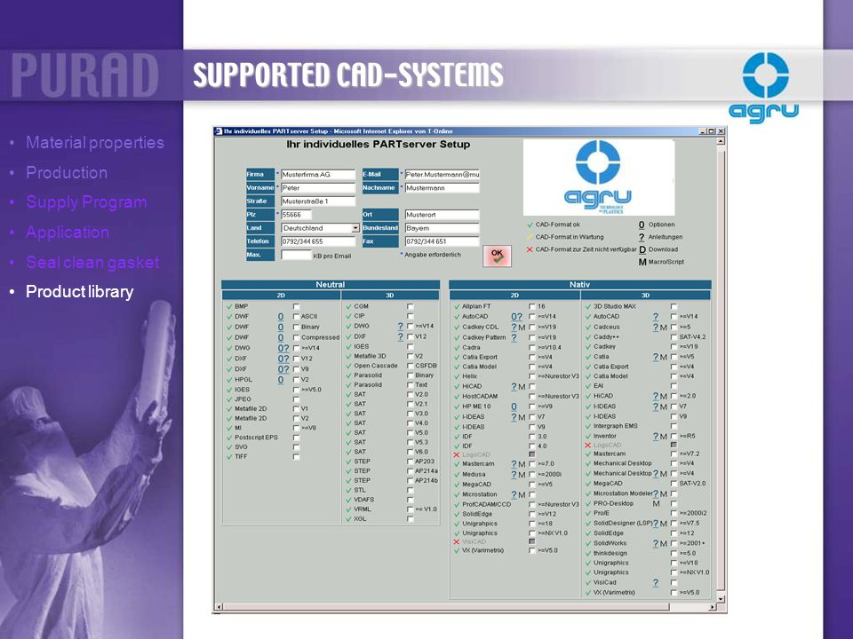 SUPPORTED CAD-SYSTEMS Material properties Production Supply Program Application Seal clean gasket Product library