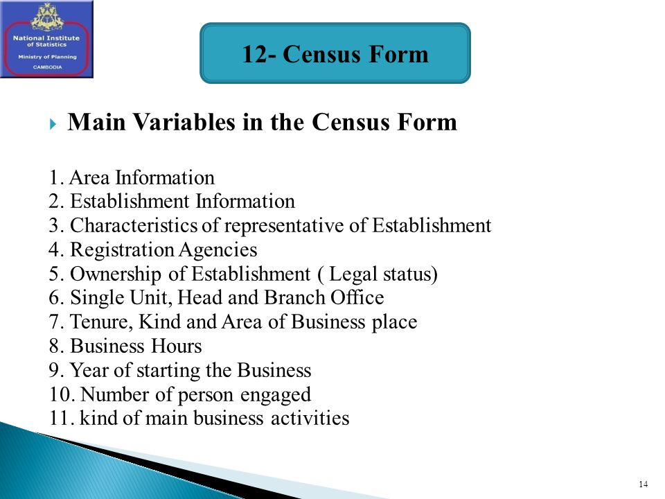 14 Main Variables in the Census Form 1. Area Information 2.