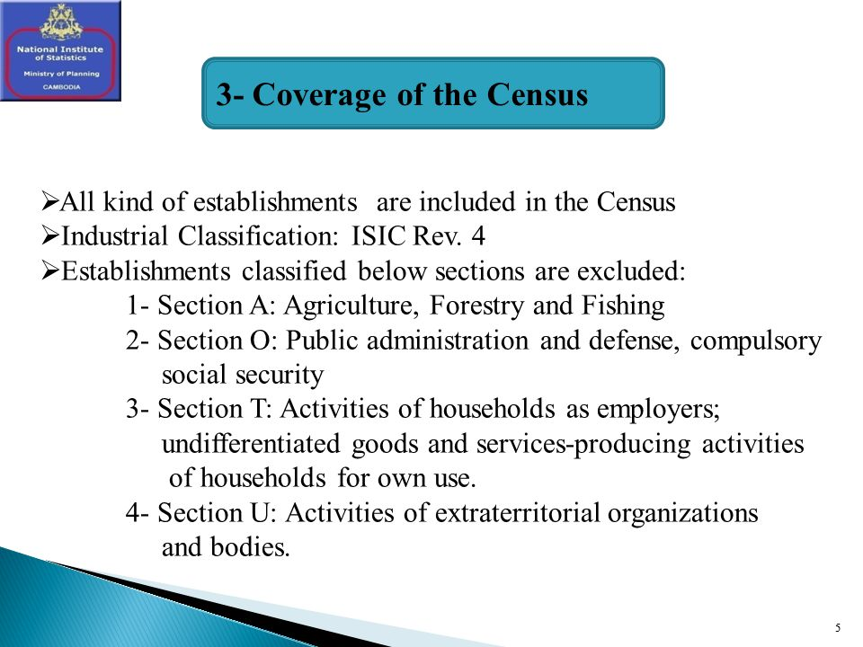 5 All kind of establishments are included in the Census Industrial Classification: ISIC Rev.
