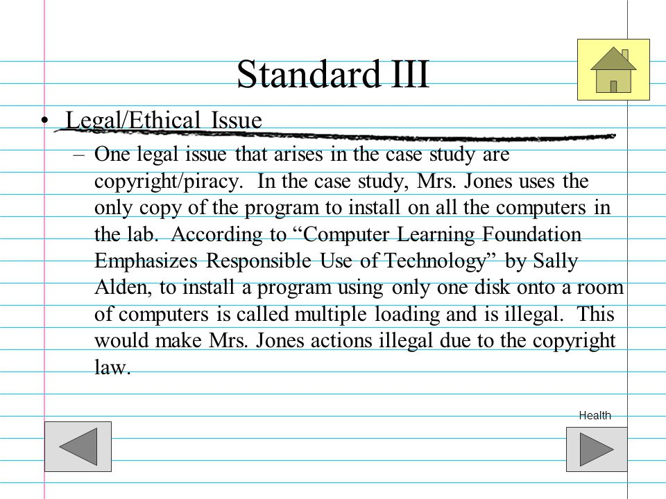Standard III Legal/Ethical Issues Health/Safety Issues Security/Privacy Issues Legal/Ethical Issue Health/Safety Issue Security/Privacy Issue The foll