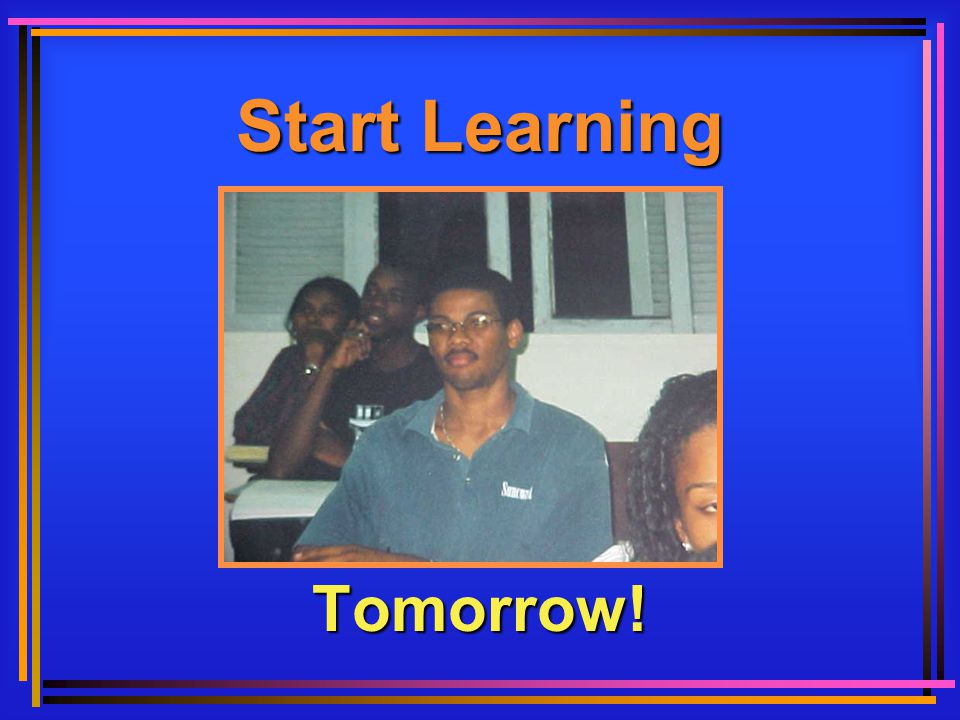 Start Learning Tomorrow!