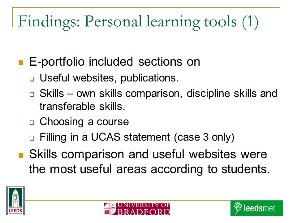 Findings: Personal learning tools (1) E-portfolio included sections on Useful websites, publications. Skills – own skills comparison, discipline skill