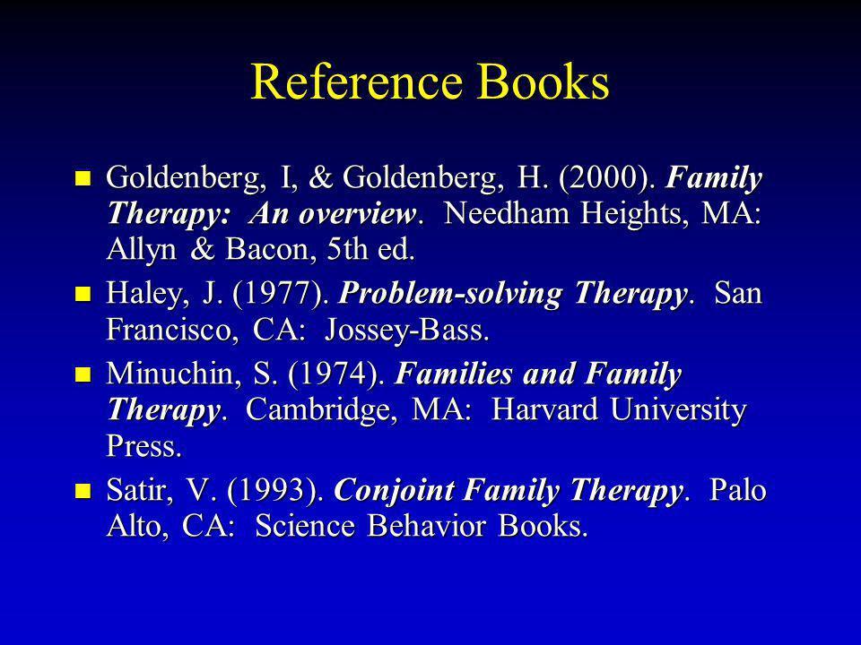 Reference Books Goldenberg, I, & Goldenberg, H.(2000).