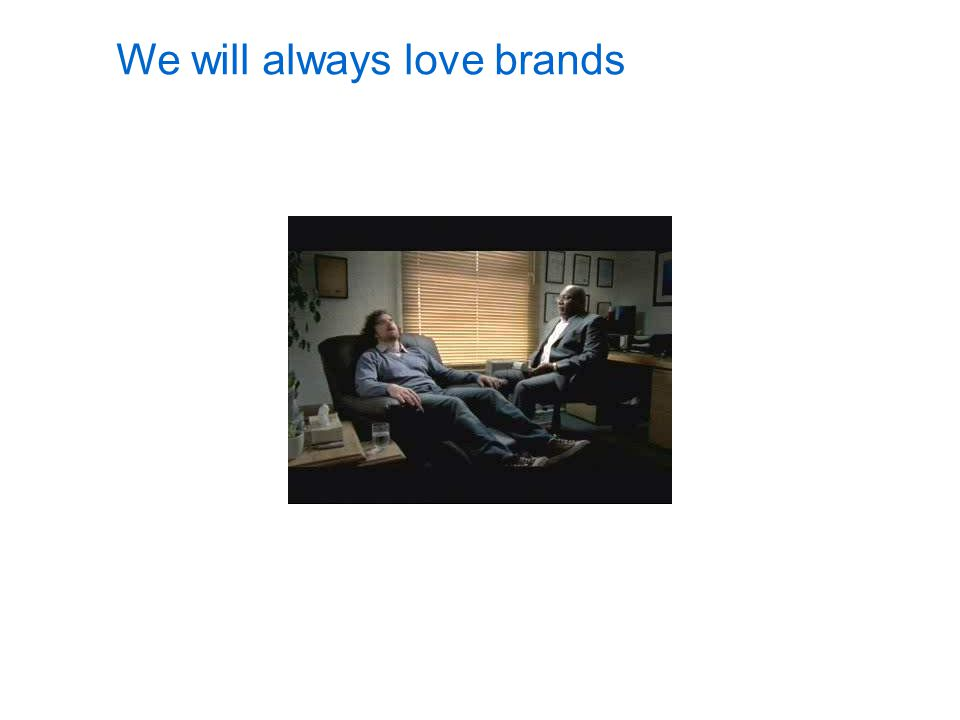 September 17, 2009 We will always love brands
