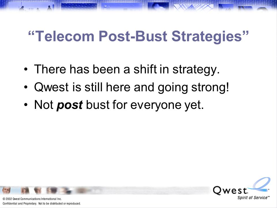 3 Telecom Post-Bust Strategies There has been a shift in strategy.