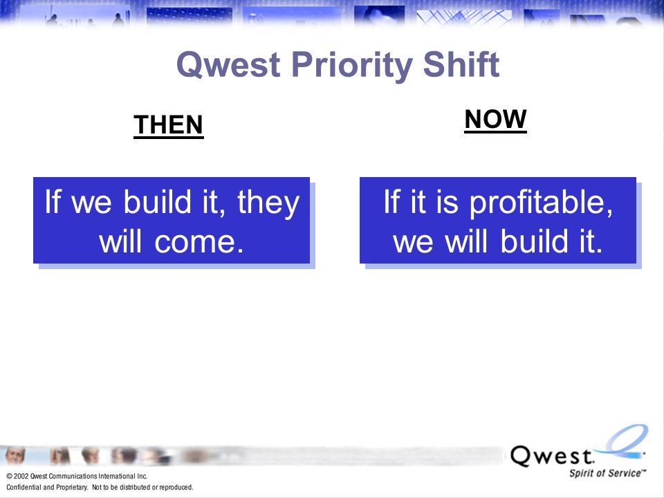 8 Ride the Light Spirit of Service Qwest Priority Shift THEN NOW
