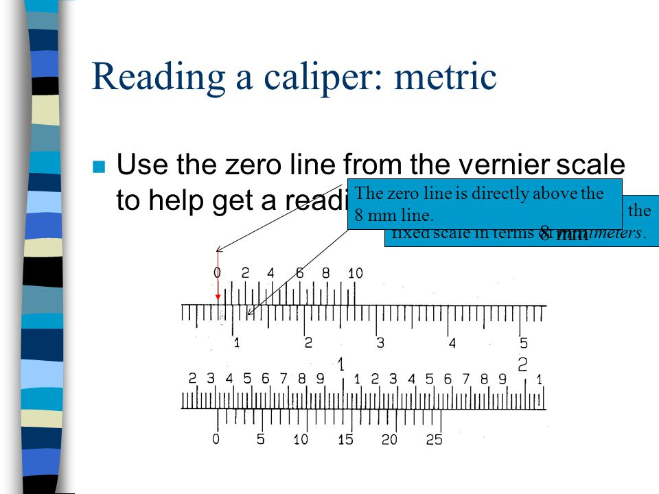 Reading a caliper: metric n Lets go through one more example.