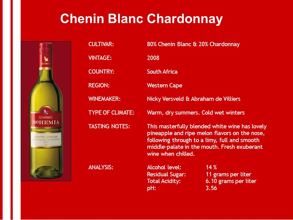 Chenin Blanc Chardonnay CULTIVAR: 80% Chenin Blanc & 20% Chardonnay VINTAGE:2008 COUNTRY:South Africa REGION:Western Cape WINEMAKER:Nicky Versveld & Abraham de Villiers TYPE OF CLIMATE:Warm, dry summers.