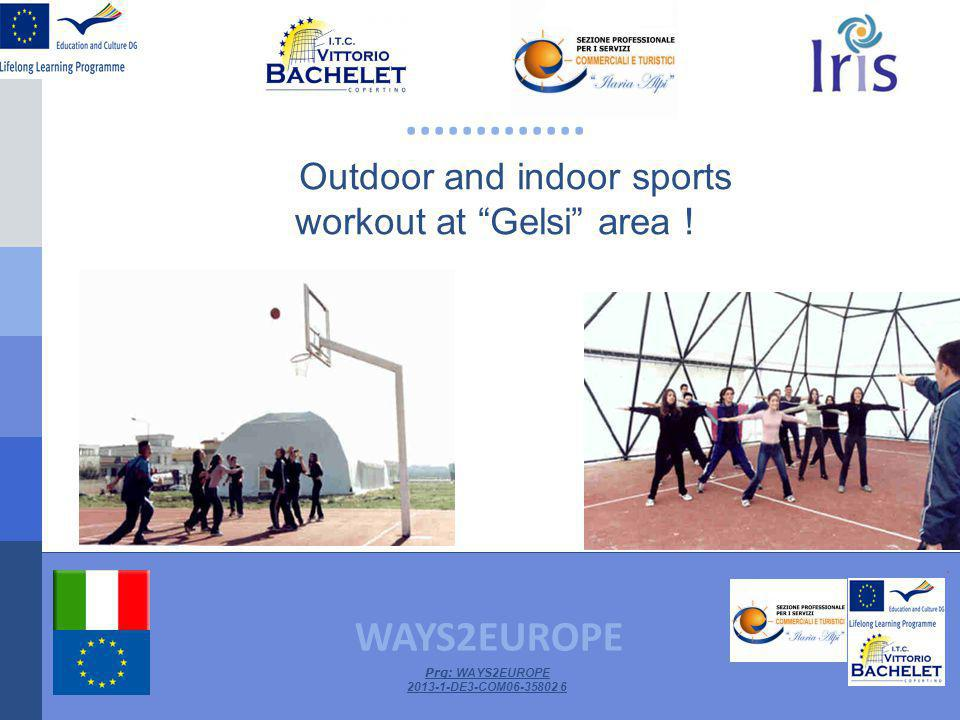 ............. WAYS2EUROPE Outdoor and indoor sports workout at Gelsi area .