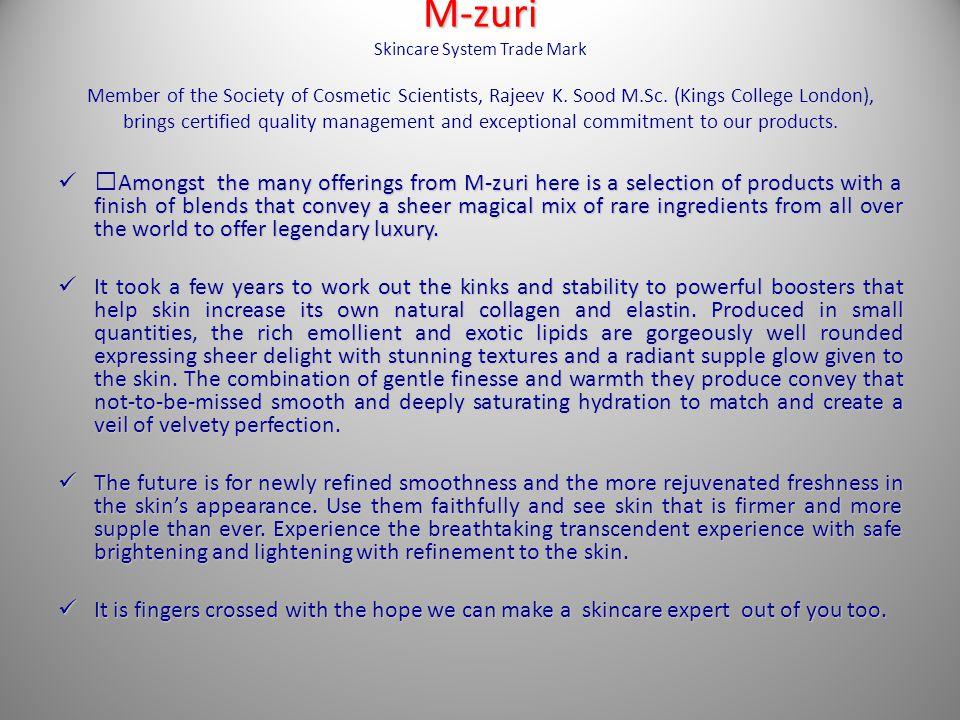 M-zuri M-zuri Skincare System Trade Mark Member of the Society of Cosmetic Scientists, Rajeev K.