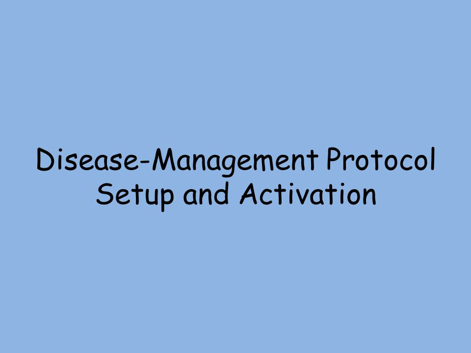 Disease-Management Protocol Setup and Activation