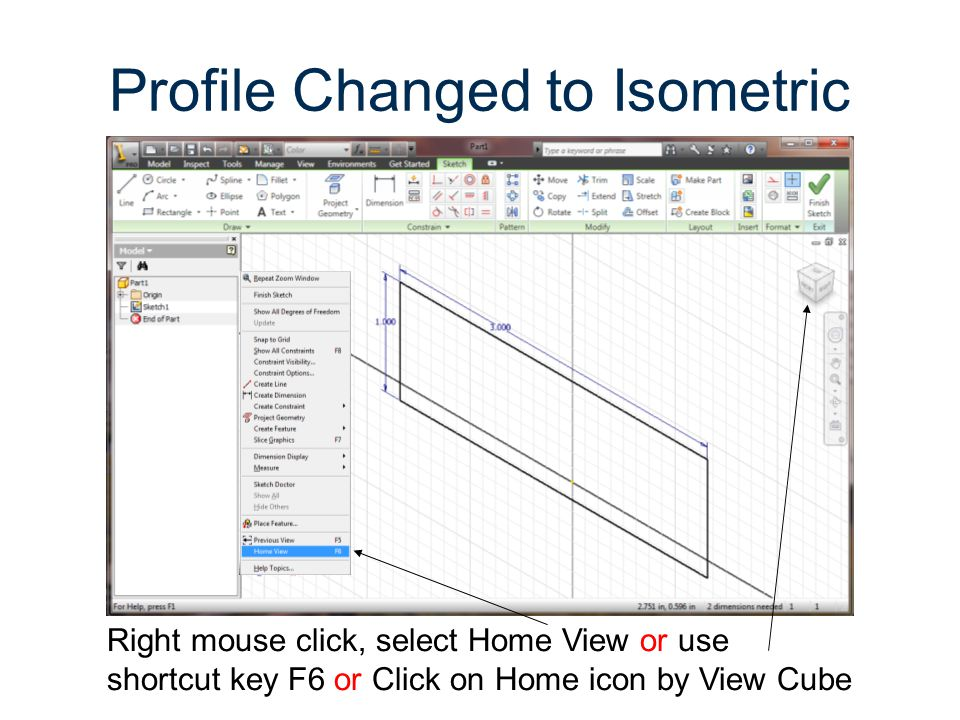 Profile Changed to Isometric Right mouse click, select Home View or use shortcut key F6 or Click on Home icon by View Cube