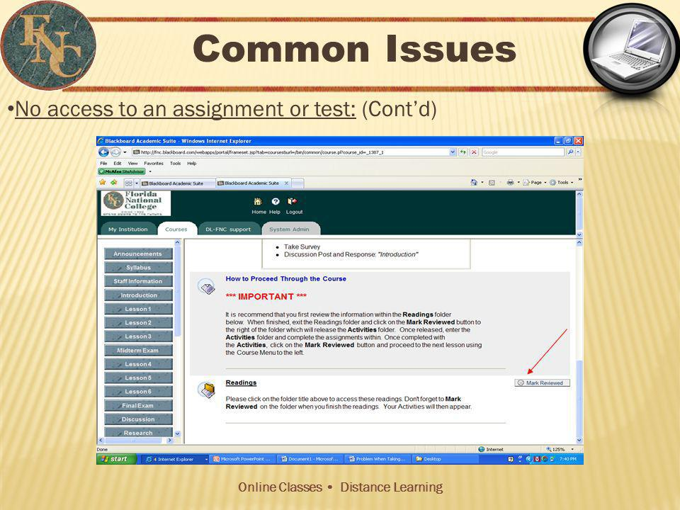 Online Classes Distance Learning No access to an assignment or test: (Contd) Common Issues