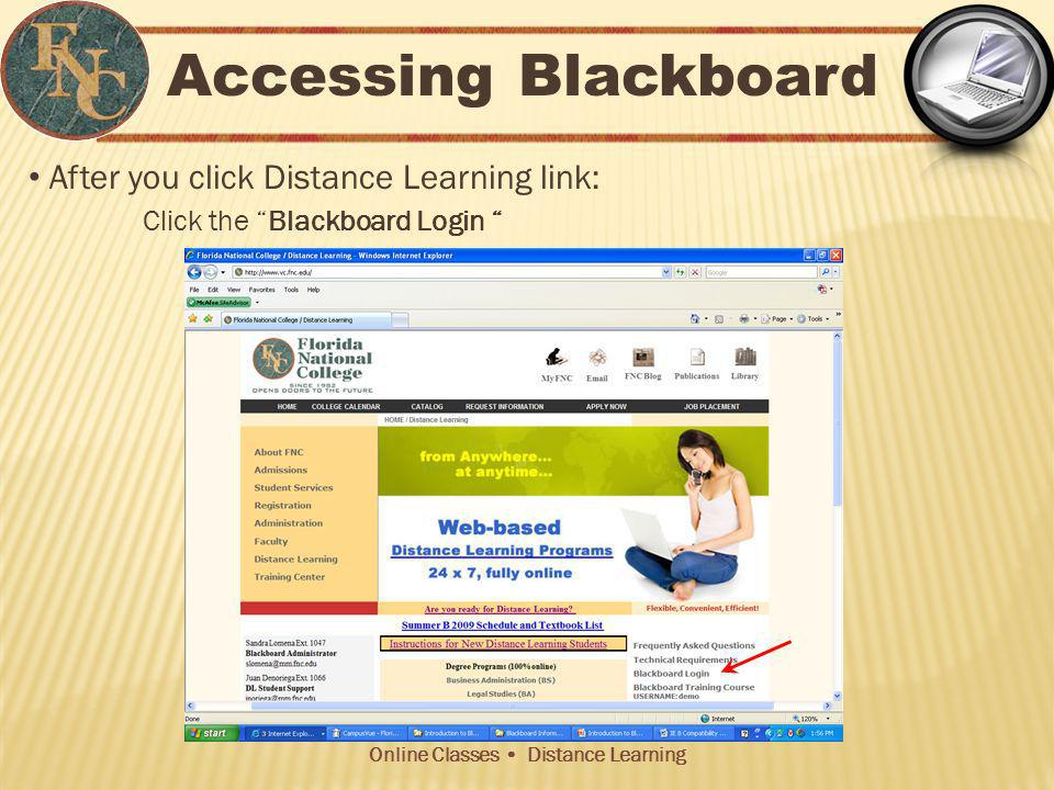Online Classes Distance Learning Accessing Blackboard After you click Distance Learning link: Click the Blackboard Login