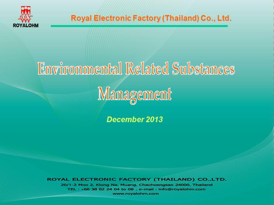 Royal Electronic Factory (Thailand) Co., Ltd. December 2013
