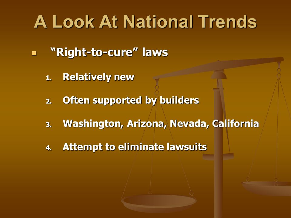 A Look At National Trends Right-to-cure laws Right-to-cure laws 1.