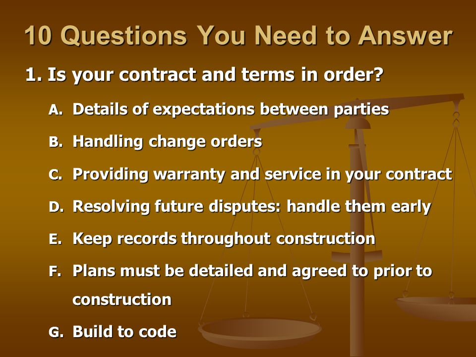 10 Questions You Need to Answer 1. Is your contract and terms in order.