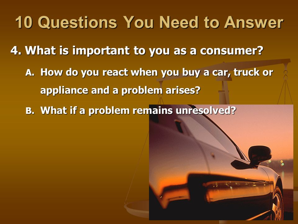 4. What is important to you as a consumer. A. How A.