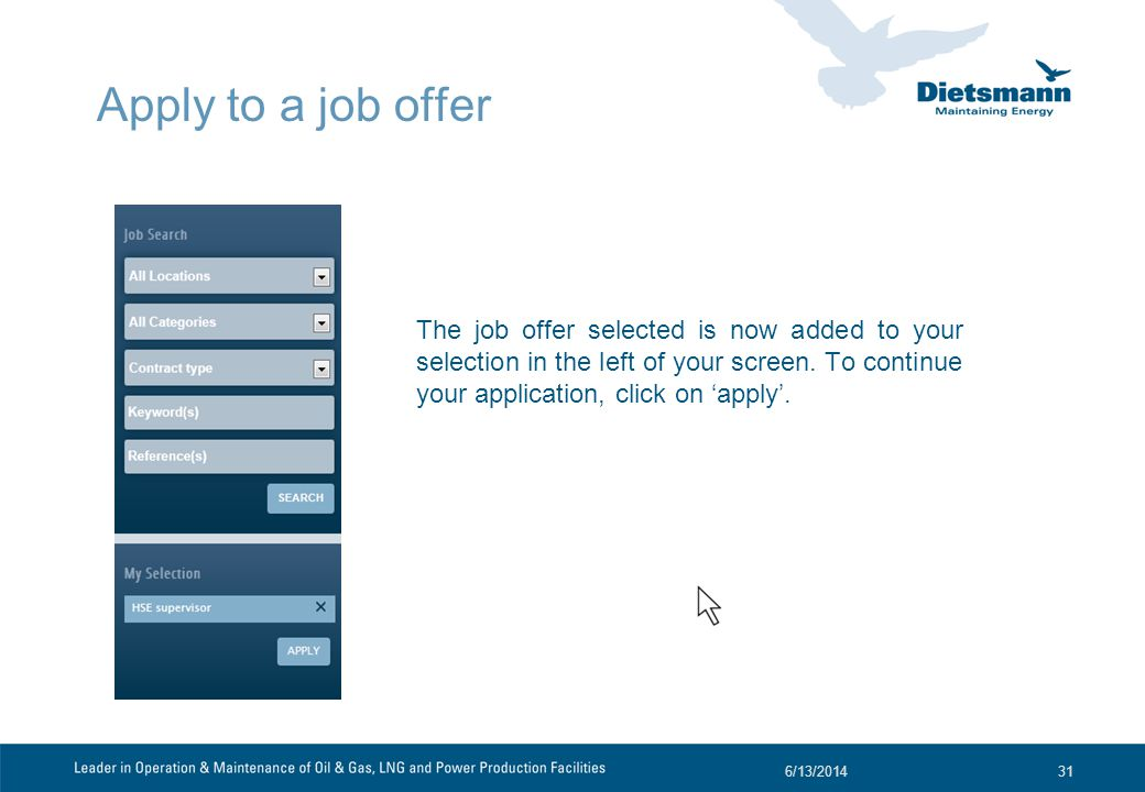 Apply to a job offer The job offer selected is now added to your selection in the left of your screen.