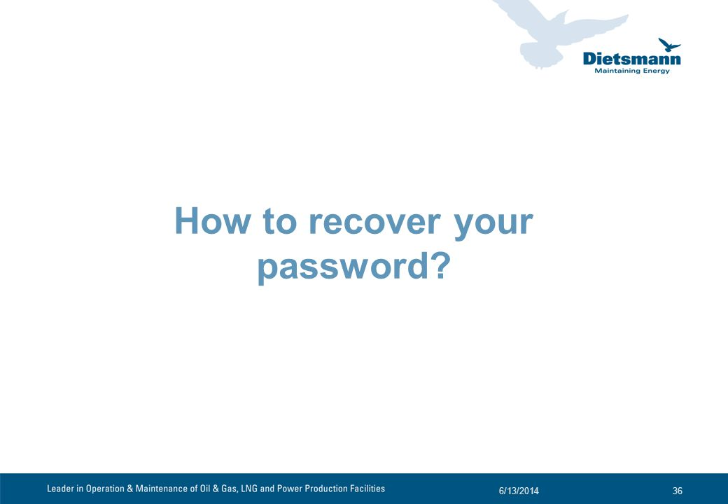 How to recover your password? 6/13/201436