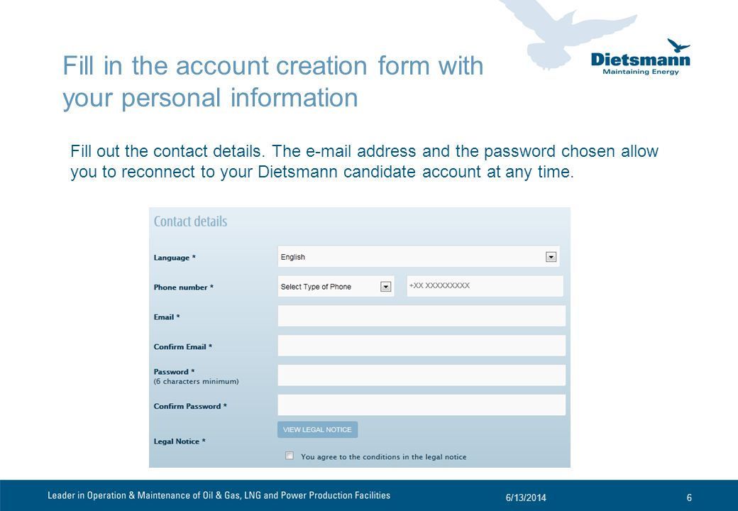 Fill in the account creation form with your personal information Fill out the contact details.