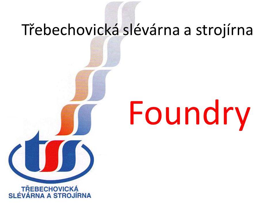 Třebechovická slévárna a strojírna Foundry