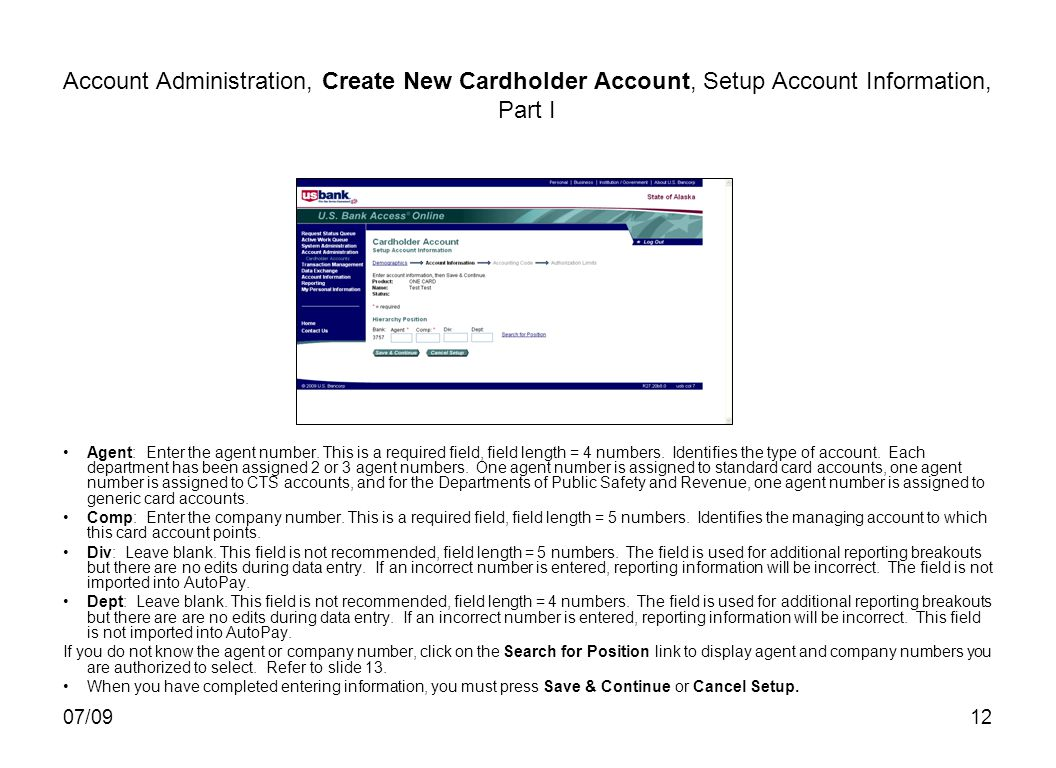 07/0912 Account Administration, Create New Cardholder Account, Setup Account Information, Part I Agent: Enter the agent number.