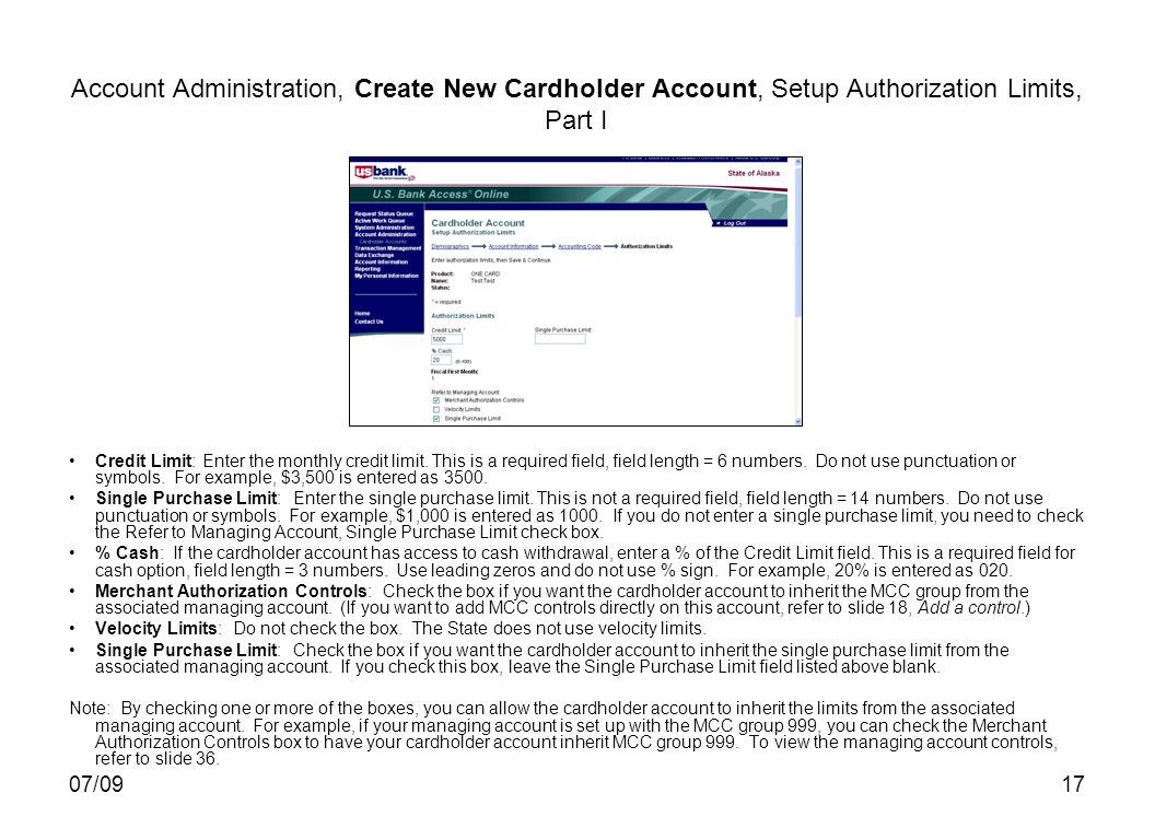 07/0917 Account Administration, Create New Cardholder Account, Setup Authorization Limits, Part I Credit Limit: Enter the monthly credit limit. This i