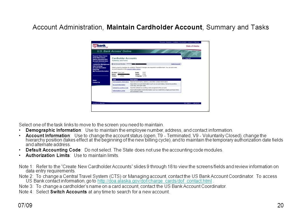 07/0920 Account Administration, Maintain Cardholder Account, Summary and Tasks Select one of the task links to move to the screen you need to maintain.