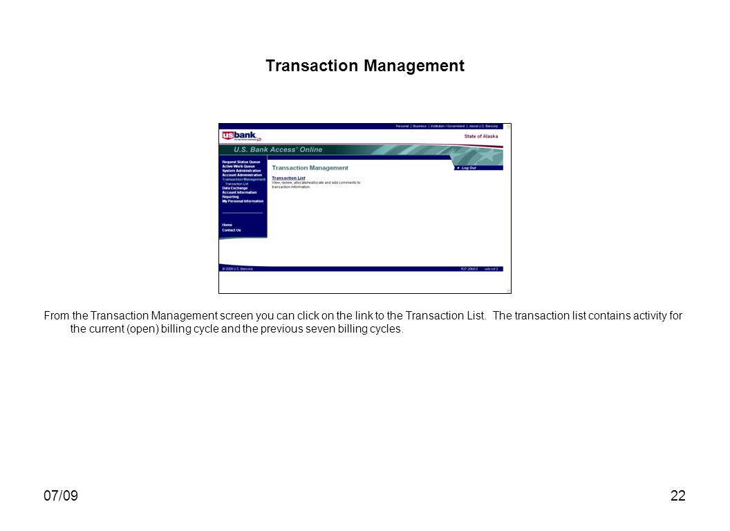 07/0922 Transaction Management From the Transaction Management screen you can click on the link to the Transaction List.