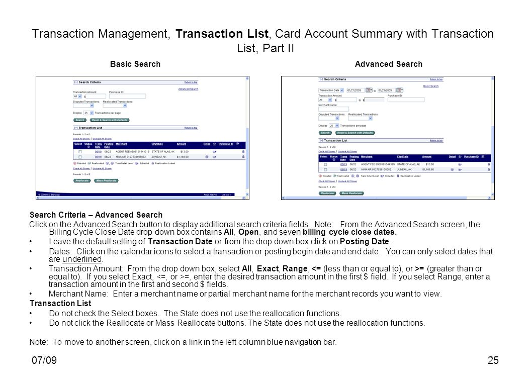 07/0925 Transaction Management, Transaction List, Card Account Summary with Transaction List, Part II Basic SearchAdvanced Search Search Criteria – Advanced Search Click on the Advanced Search button to display additional search criteria fields.