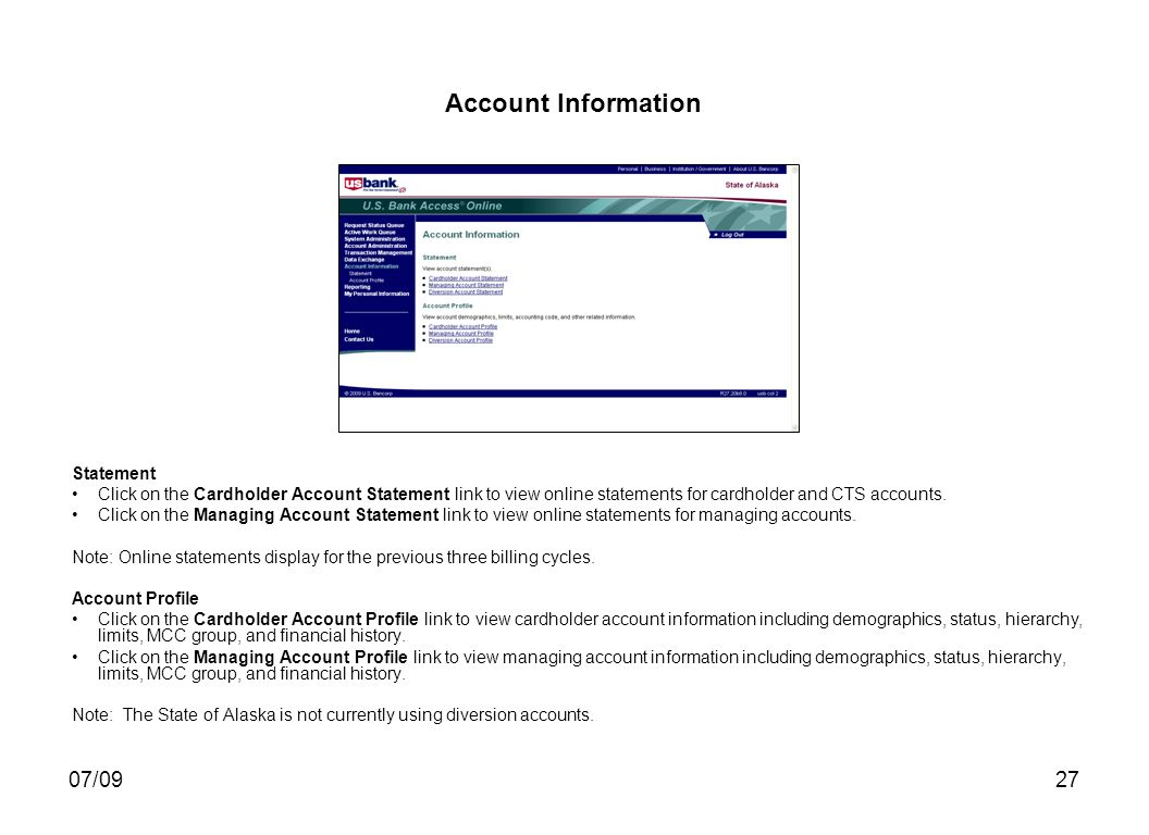 07/0927 Account Information Statement Click on the Cardholder Account Statement link to view online statements for cardholder and CTS accounts. Click