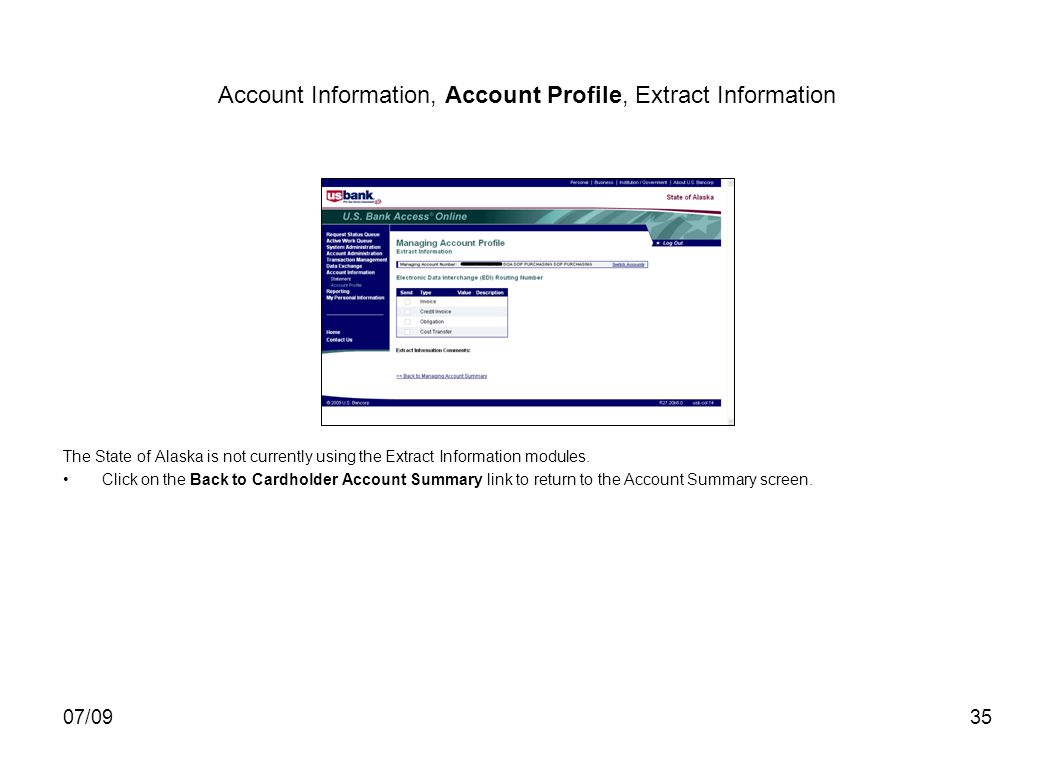 07/0935 Account Information, Account Profile, Extract Information The State of Alaska is not currently using the Extract Information modules. Click on