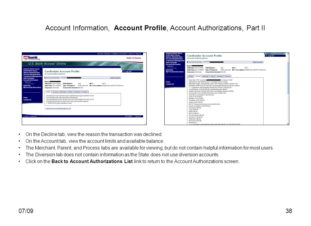 07/0938 Account Information, Account Profile, Account Authorizations, Part II On the Decline tab, view the reason the transaction was declined.