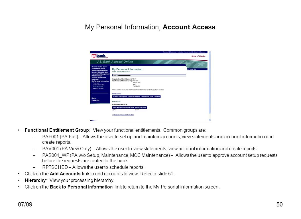 07/0950 My Personal Information, Account Access Functional Entitlement Group: View your functional entitlements. Common groups are: –PAF001 (PA Full)