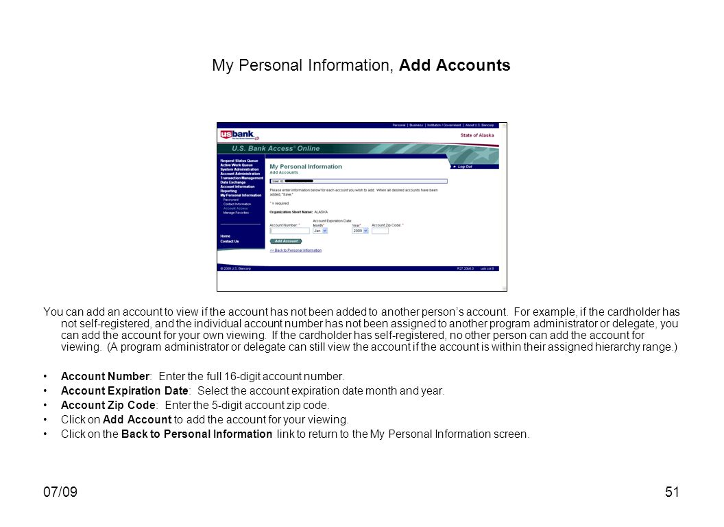07/0951 My Personal Information, Add Accounts You can add an account to view if the account has not been added to another persons account. For example