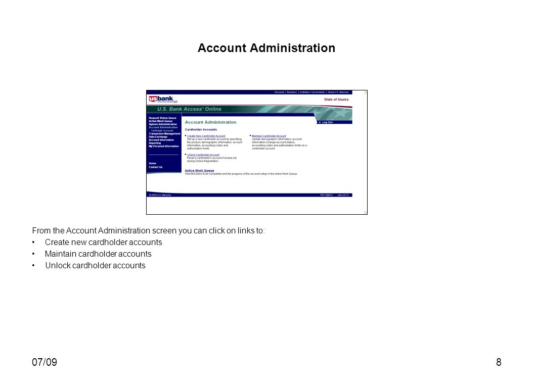 07/098 Account Administration From the Account Administration screen you can click on links to: Create new cardholder accounts Maintain cardholder accounts Unlock cardholder accounts