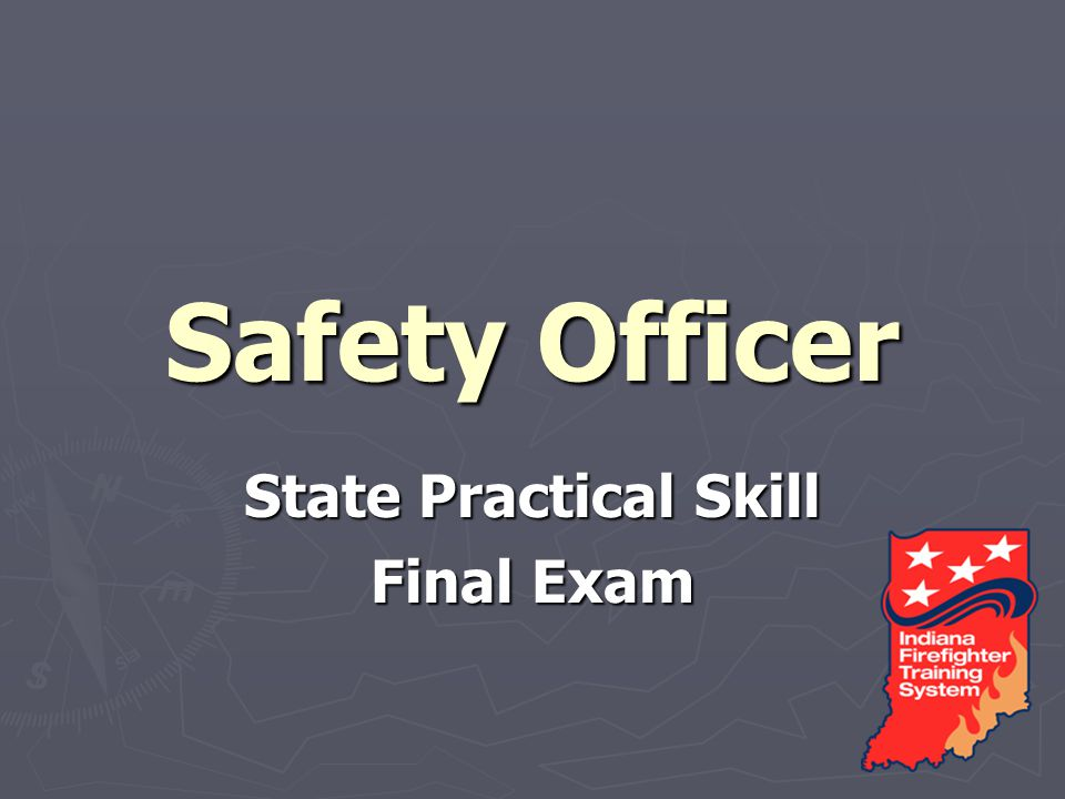 Create a Incident Safety Plan State Practical Skill Exam Using the Structure Fire Safety Report complete the 3 page form and submit for evaluation from the information in this presentation Using the Structure Fire Safety Report complete the 3 page form and submit for evaluation from the information in this presentation Forms need to be filled out completely, and clearly printed.