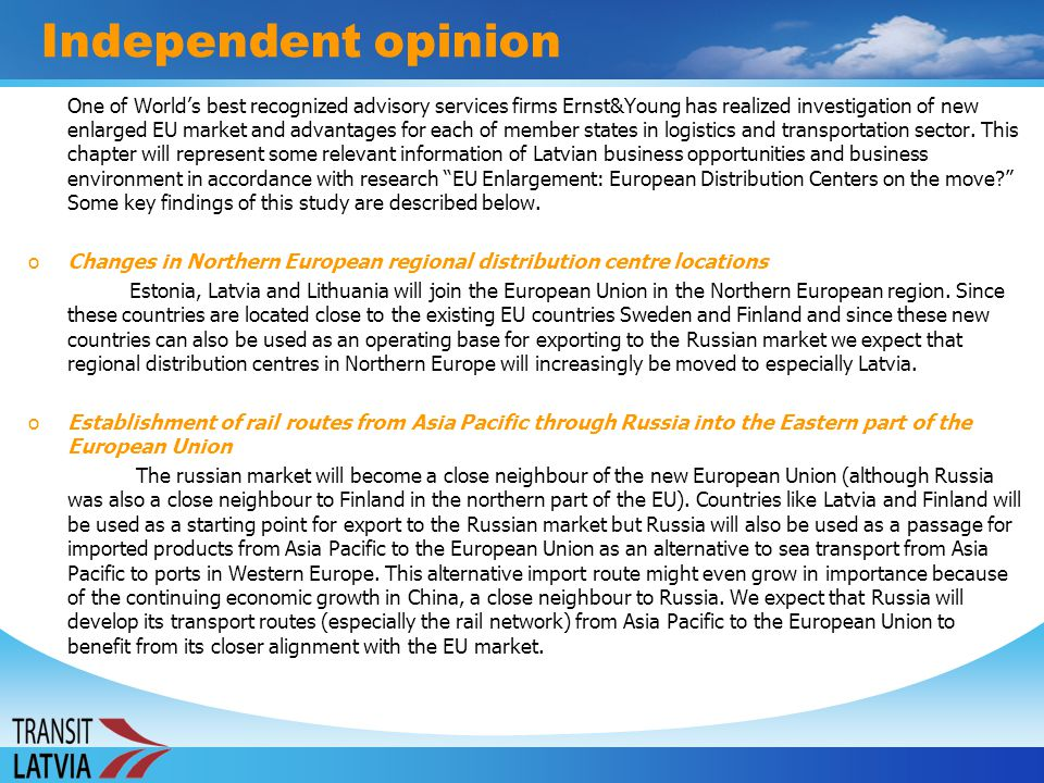 Independent opinion oIoImproved accessibility of Russian market Because European Union countries are neighbouring Russia it will become easier for European Union countries to do business with Russia.
