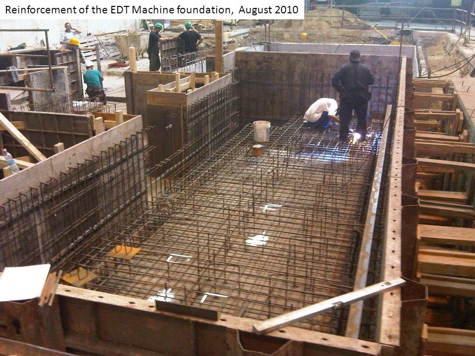 Reinforcement of the EDT Machine foundation, August 2010