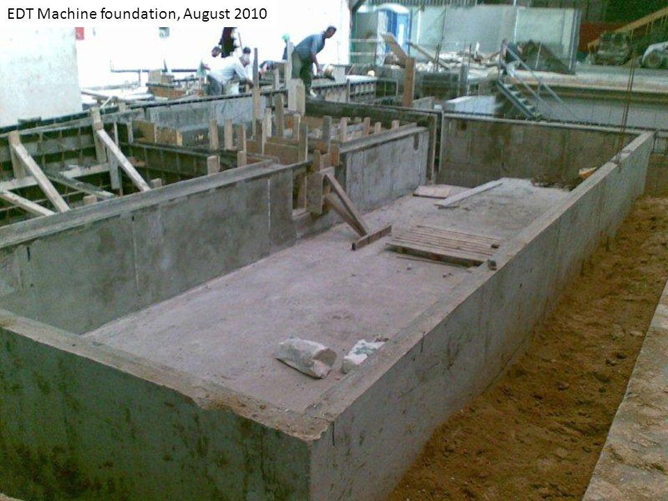 EDT Machine foundation, August 2010