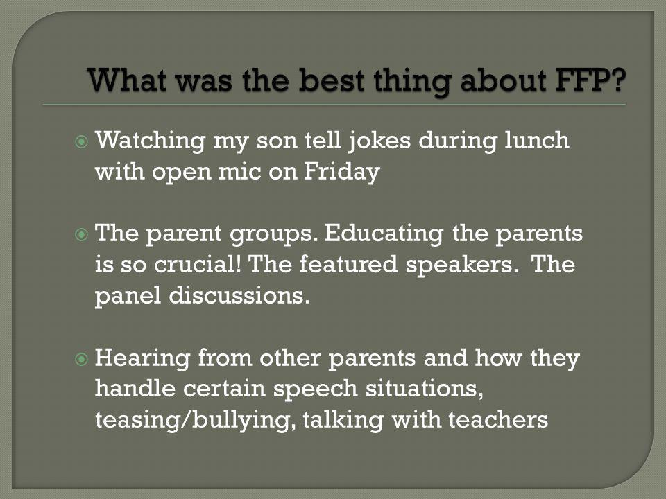 Watching my son tell jokes during lunch with open mic on Friday The parent groups. Educating the parents is so crucial! The featured speakers. The pan