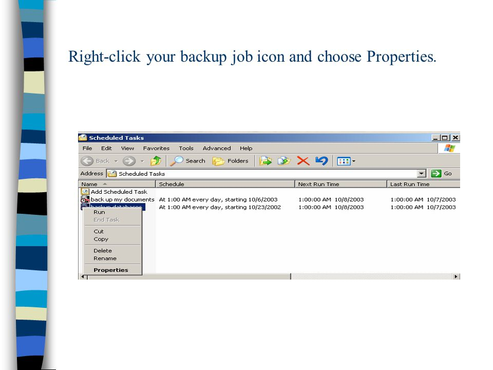 Right-click your backup job icon and choose Properties.