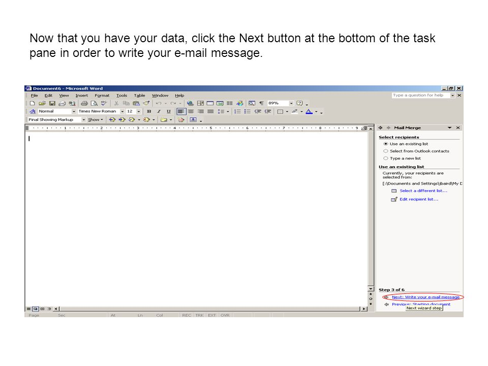 Now that you have your data, click the Next button at the bottom of the task pane in order to write your e-mail message.